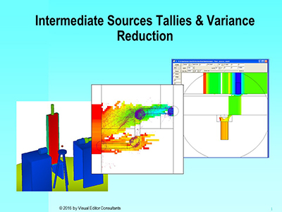 Intermediate Sources, Tallies, and Variance Reduction